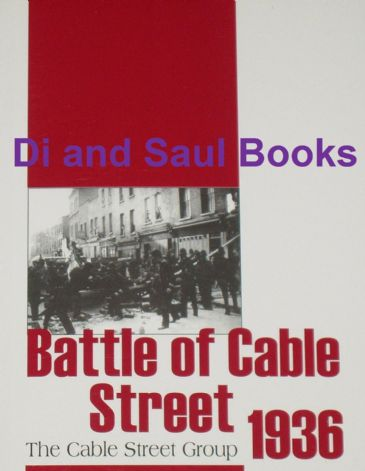 Battle of Cable Street 1936, by the Cable Street Group